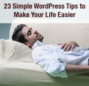 23 wordpress tips to make life easy