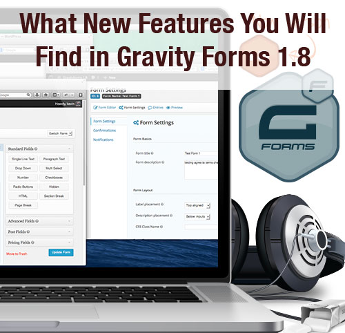 What New Features You Will Find in Gravity Forms 1.8