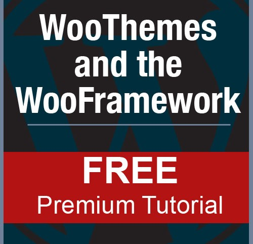 WooThemes and WooFramework Free Tutorial
